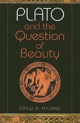 Book Plato And The Question Of Beauty by Drew A. Hyland