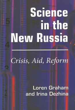 Book Science In The New Russia: Crisis, Aid, Reform by Loren R. Graham