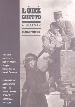 Book Lódz Ghetto: A History by Isaiah Trunk