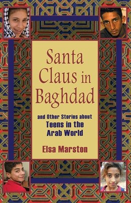 Book Santa Claus In Baghdad And Other Stories About Teens In The Arab World: And Other Stories About… by Elsa Marston