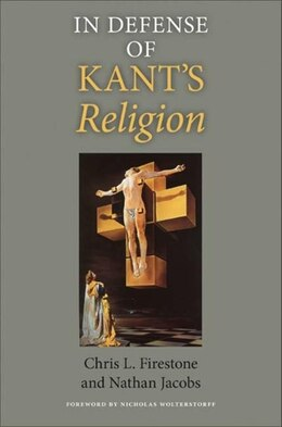 Book In Defense Of Kant's Religion by Chris L. Firestone