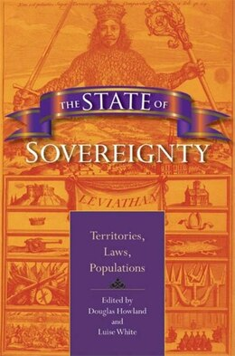 Book The State Of Sovereignty: Territories, Laws, Populations by Luise S. White