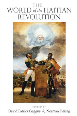 Book The World Of The Haitian Revolution by David Patrick Geggus