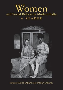Book Women And Social Reform In Modern India: A Reader by Sumit Sarkar