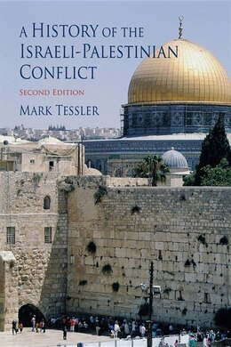 Book A History Of The Israeli-palestinian Conflict: Second Edition by Mark Tessler