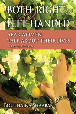 Book Both Right And Left Handed, New Edition: Arab Women Talk About Their Lives by Bouthaina Shaaban