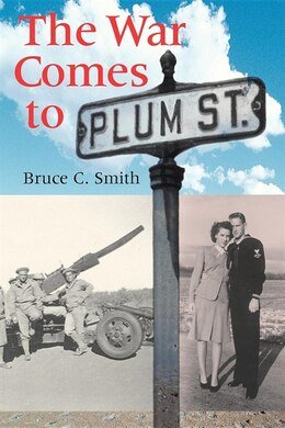 Book The War Comes To Plum Street by Bruce C. Smith