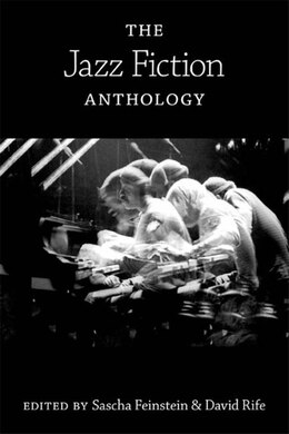 Book The Jazz Fiction Anthology by Sascha Feinstein