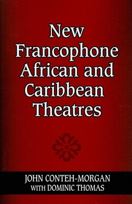 Book New Francophone African And Caribbean Theatres by John Conteh-morgan