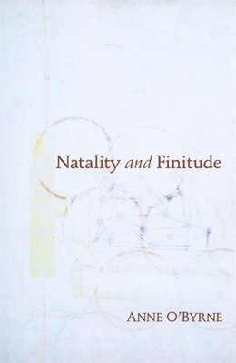 Book Natality And Finitude by Anne O'byrne