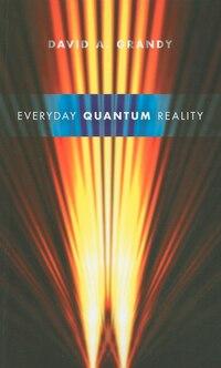 Everyday Quantum Reality