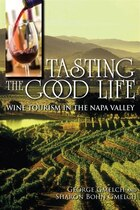 Tasting The Good Life: Wine Tourism In The Napa Valley