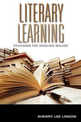 Book Literary Learning: Teaching The English Major by Sherry Lee Linkon