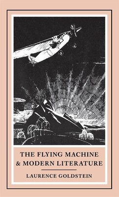 Book The Flying Machine and Modern Literature by Laurence Goldstein