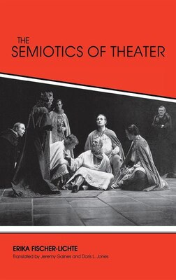 Book The Semiotics Of Theater by Erika Fischer-lichte
