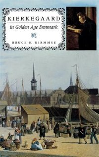 Book Kierkegaard In Golden Age Denmark by Bruce H. Kirmmse