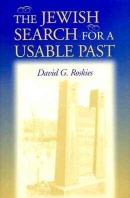 Book The Jewish Search for a Usable Past by David G. Roskies