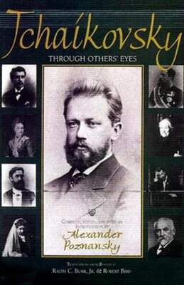 Book Tchaikovsky Through Others' Eyes by Alexander Poznansky