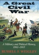 Book A Great Civil War: A Military And Political History, 1861-1865 by Russell F. Weigley