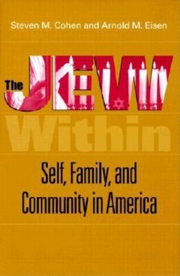 Book The Jew Within: Self, Family, And Community In America by Steven M. Cohen