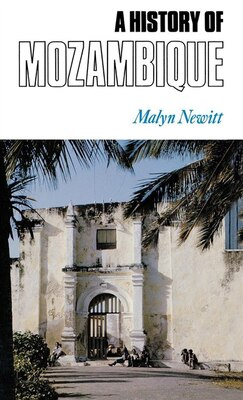 Book A History Of Mozambique by Malyn Newitt