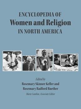 Book Encyclopedia Of Women And Religion In North America, Set by Rosemary Skinner Keller