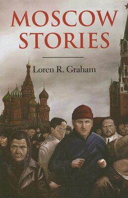 Book Moscow Stories by Loren R. Graham