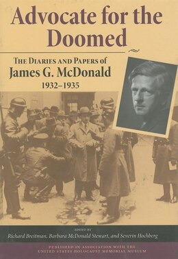 Book Advocate for the Doomed: The Diaries And Papers Of James G. Mcdonald, 1932-1935 by James G. Mcdonald