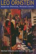 Leo Ornstein: Modernist Dilemmas, Personal Choices