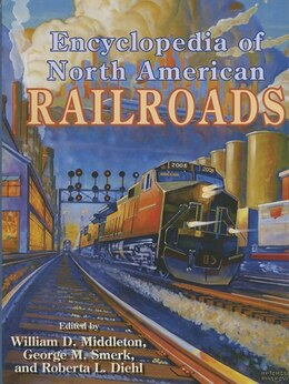 Book Encyclopedia Of North American Railroads by William D. Middleton