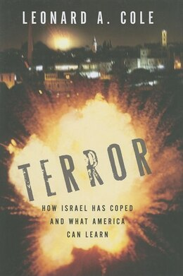 Book Terror: How Israel Has Coped And What America Can Learn by Leonard A. Cole