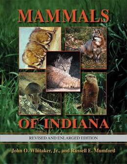 Book Mammals Of Indiana, Revised And Enlarged Edition by John O. Whitaker, Jr.