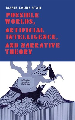 Book Possible Worlds, Artificial Intelligence, And Narrative Theory by Marie-laure Ryan