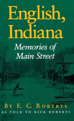 Book English, Indiana: Memories Of Main Street by E. C. Roberts