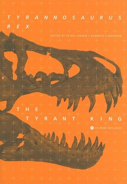 Book Tyrannosaurus Rex, The Tyrant King by Peter L. Larson