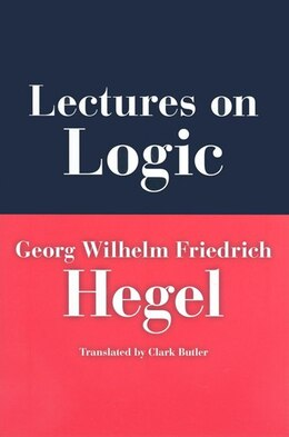 Book Lectures On Logic: Berlin, 1831 by Georg W. F. Hegel