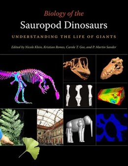 Book Biology Of The Sauropod Dinosaurs: Understanding The Life Of Giants by Nicole Klein