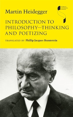 Book Introduction To Philosophy-thinking And Poetizing by Martin Heidegger