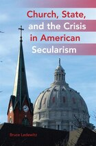 Church, State, And The Crisis In American Secularism