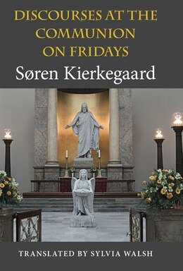Book Discourses At The Communion On Fridays by Søren Kierkegaard