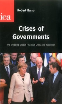 Crises Of Governments: The Ongoing Global Financial Crisis And Recession