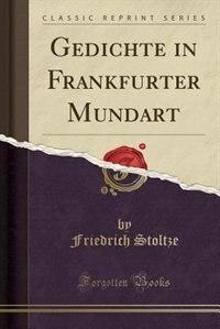 Gedichte in Frankfurter Mundart (Classic Reprint) by Friedrich Stoltze
