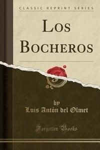 Los Bocheros (Classic Reprint) by Luis Antón del Olmet