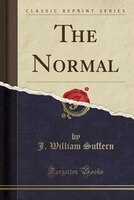 The Normal (Classic Reprint)