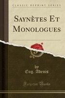 Saynètes Et Monologues (Classic Reprint)
