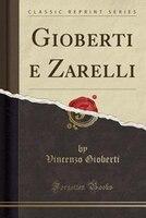 Gioberti e Zarelli (Classic Reprint)