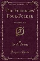 The Founders' Four-Folder, Vol. 1: November, 1924 (Classic Reprint)