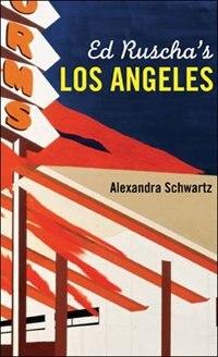 Book Ed Ruscha's Los Angeles by Alexandra Schwartz