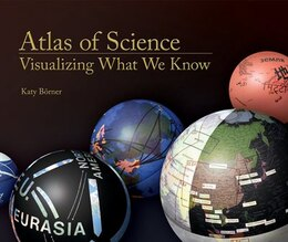 Book Atlas of Science: Visualizing What We Know by Katy Börner