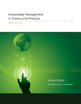 Book Knowledge Management in Theory and Practice by Kimiz Dalkir